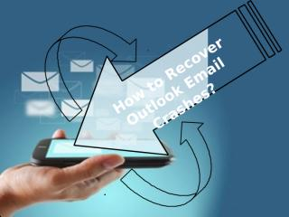 How to Recover Outlook Email Crashes.pptx