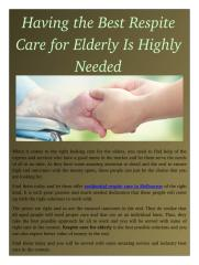 Having the Best Respite Care for Elderly Is Highly Needed.pdf