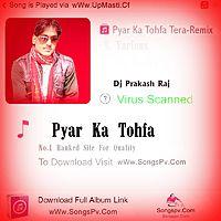 Pyar Ka Tohfa Tera Raj-Electro Mix By Dj Prakash Raj 09956000172 Barabanki [UP] [wWw.SongsPv.Com+wWw.UpMasti.In].mp3