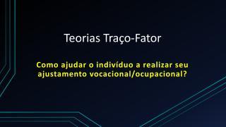 Aula 2 - Teorias Traço-Fator.pdf