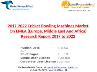 2017-2022 Cricket Bowling Machines Market On EMEA (Europe, Middle East And Africa) Research Report 2017 to 2022.pptx